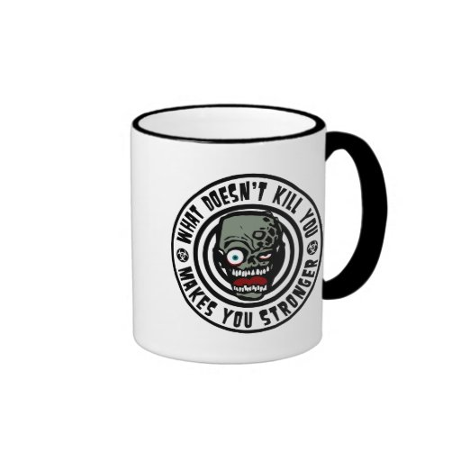 what doesn't kill you makes you stronger - zombie mug