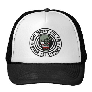 what doesn't kill you makes you stronger - zombie trucker hat