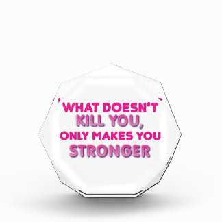 What doesn't kill you only makes you stronger award