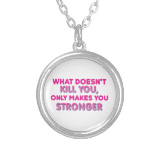 What doesn't kill you only makes you stronger silver plated necklace