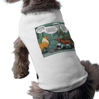 What Dogs Fear Rick London Funny T-Shirt