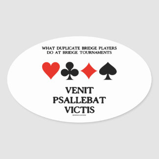 What Duplicate Bridge Do Venit Psallebat Victis Oval Sticker
