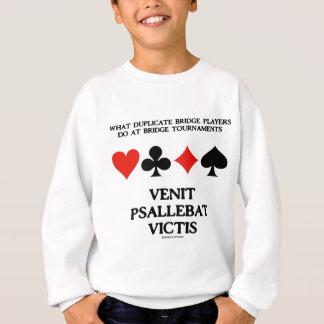 What Duplicate Bridge Do Venit Psallebat Victis Sweatshirt