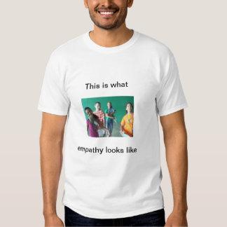 What Empathy Looks Like T-shirt