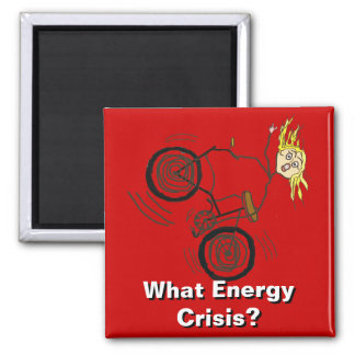 What Energy Crisis? Ride a Bike! 2 Inch Square Magnet