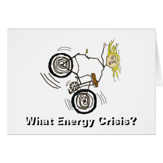 What Energy Crisis? Ride a Bike! Card