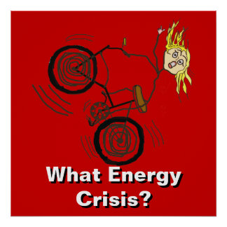 What Energy Crisis? Ride a Bike! Poster
