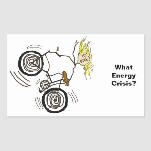 What Energy Crisis? Ride a Bike! Rectangle Sticker