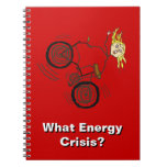 What Energy Crisis? Ride a Bike! Spiral Note Books