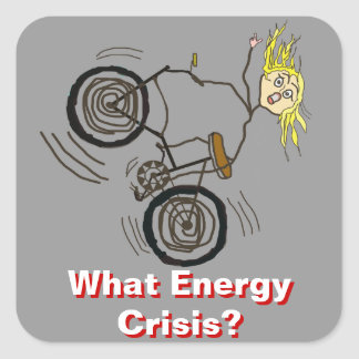 What Energy Crisis? Ride a Bike! Square Sticker