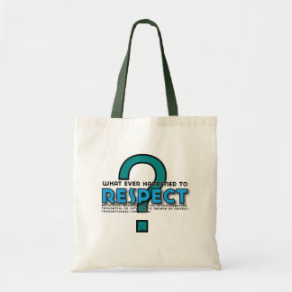 What Ever Happened to RESPECT Budget Tote Bag