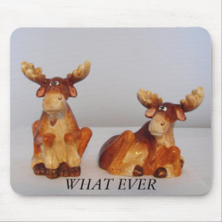 WHAT EVER moose Mouse Pad