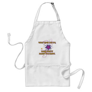 What Ever You Do, Make Sure It Makes You Happy. Adult Apron