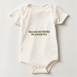 What ever your thinking it's probably true baby bodysuit