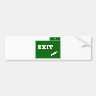 What Exit Sign? Bumper Sticker