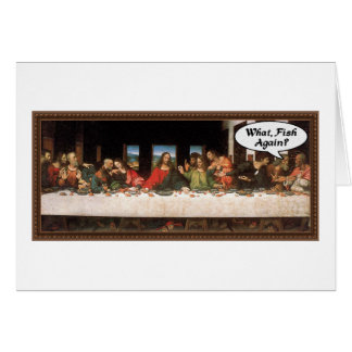 What, Fish Again? - Funny Last Supper Greeting Card