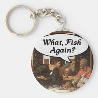 What, Fish Again? - Funny Last Supper Holiday Meal Keychain
