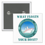 What Floats Your Boat Pinback Button