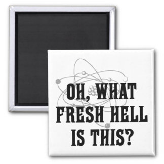 What fresh Hell is this? - Humor Gift 2 Inch Square Magnet