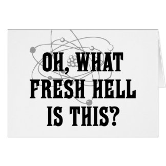 What fresh Hell is this? - Humor Gift Card