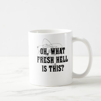 What fresh Hell is this? - Humor Gift Coffee Mug