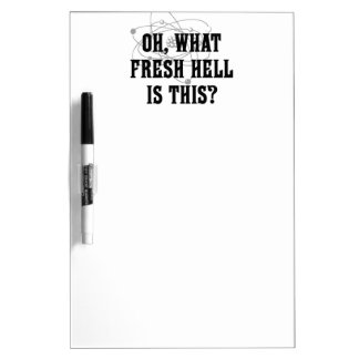 What fresh Hell is this? - Humor Gift Dry Erase Board