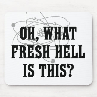 What fresh Hell is this? - Humor Gift Mouse Pad