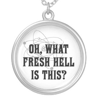 What fresh Hell is this? - Humor Gift Round Pendant Necklace