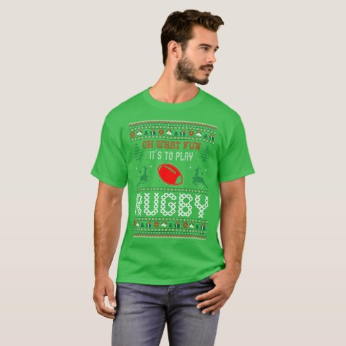 What Fun Its To Rugby Christmas Ugly Sweater Shirt After Christmas Sales 3351