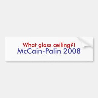 What glass ceiling?!, McCain-Palin 2008 Car Bumper Sticker
