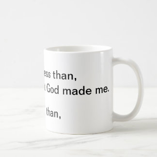 What God made Me Coffee Mug