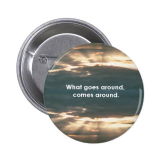 """""""What Goes Around Comes Around"""" Button"""