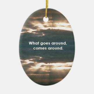 """What Goes Around Comes Around"" Ceramic Ornament"