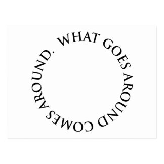 What Goes Around Comes Around Postcard