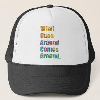 What Goes Around Comes Around. Trucker Hat