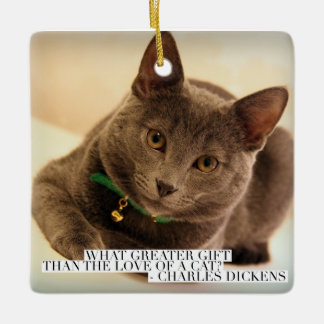 What Greater Gift than the Love of a Cat? Ceramic Ornament