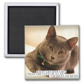 What Greater Gift than the Love of a Cat? Magnet