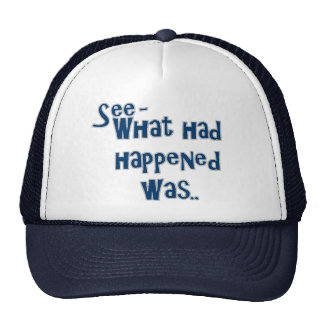 What Had Happened Funny Hat