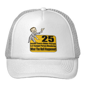 What Happened 25th Birthday Gifts Trucker Hat