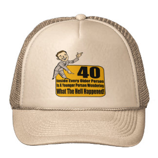 What Happened 40th Birthday Gifts Trucker Hat