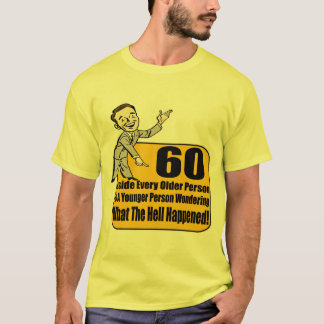What Happened 60th Birthday Gifts T-Shirt