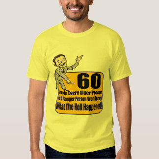 What Happened 60th Birthday Gifts T Shirts