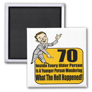 What Happened 70th Birthday Gifts Magnet