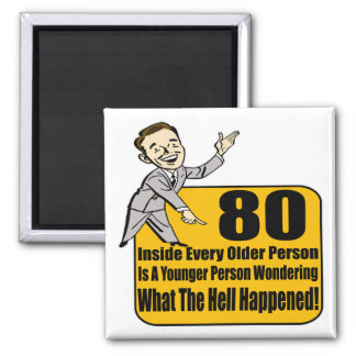 What Happened 80th Birthday Gifts Magnets