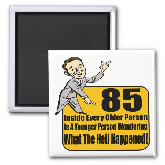 What Happened 85th Birthday Gifts Magnet