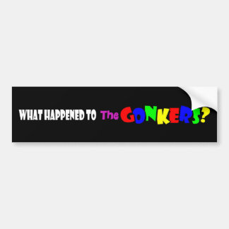 What Happened to The Gonkers? bumper sticker