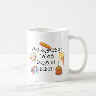 What Happens at Baba's STAYS at Baba's! Coffee Mug