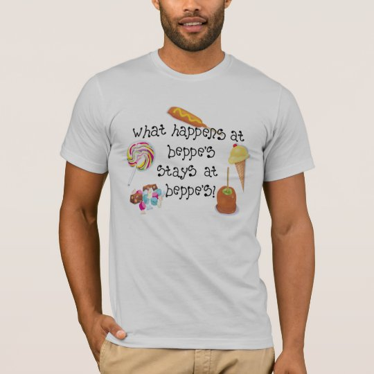 What Happens at Beppe's STAYS at Beppe's T-Shirt