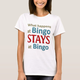What happens at Bingo T-Shirt
