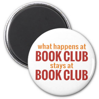 What Happens at Book Club Stays at Book Club 2 Inch Round Magnet